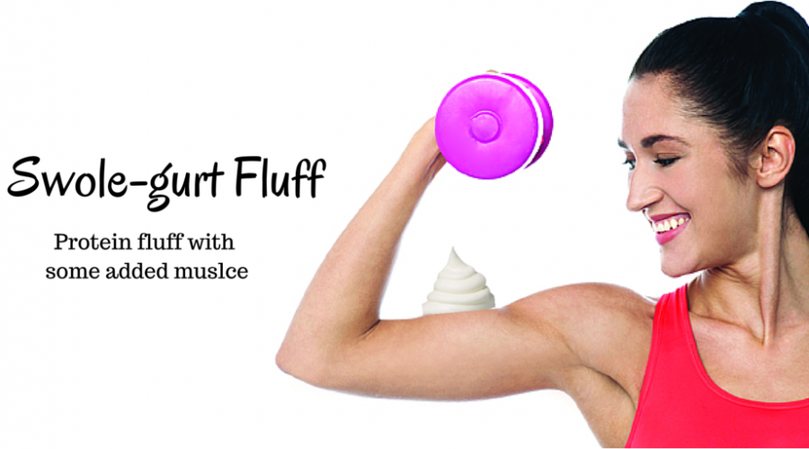 Swole-gurt Fluff. Protein Fluff with Some Added Muscle