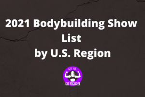 2021 Bodybuilding Show List by U.S. Region
